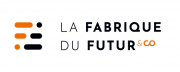 La Fabrique du Futur & Co