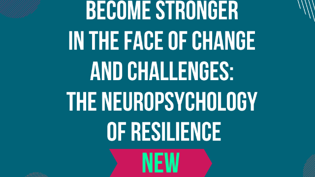 "REPORTE - Workshop ""Become stronger in the face of change and challenges- the neuropsychology of resilience"" - June 2"