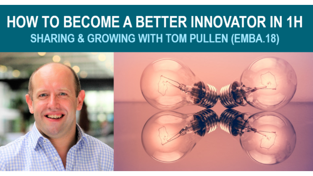 How to become a better innovator in 1 hour - with Tom Pullen